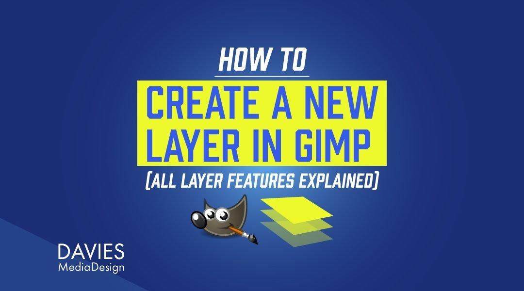 Sådan opretter du et nyt lag i GIMP (Forklaret alle lagets funktioner)
