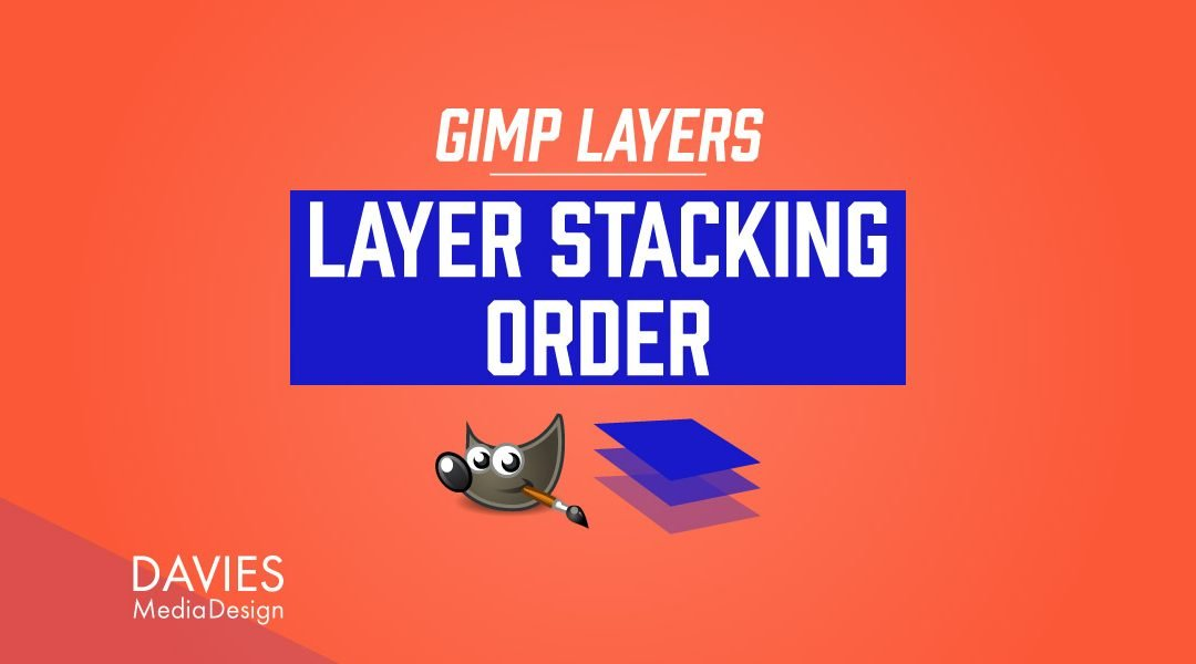 GIMP Layers Layer Stacking Order Tutorial