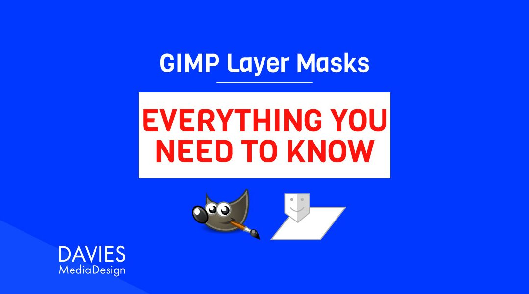 GIMP Layer Masks: Everything You Need to Know Tutorial