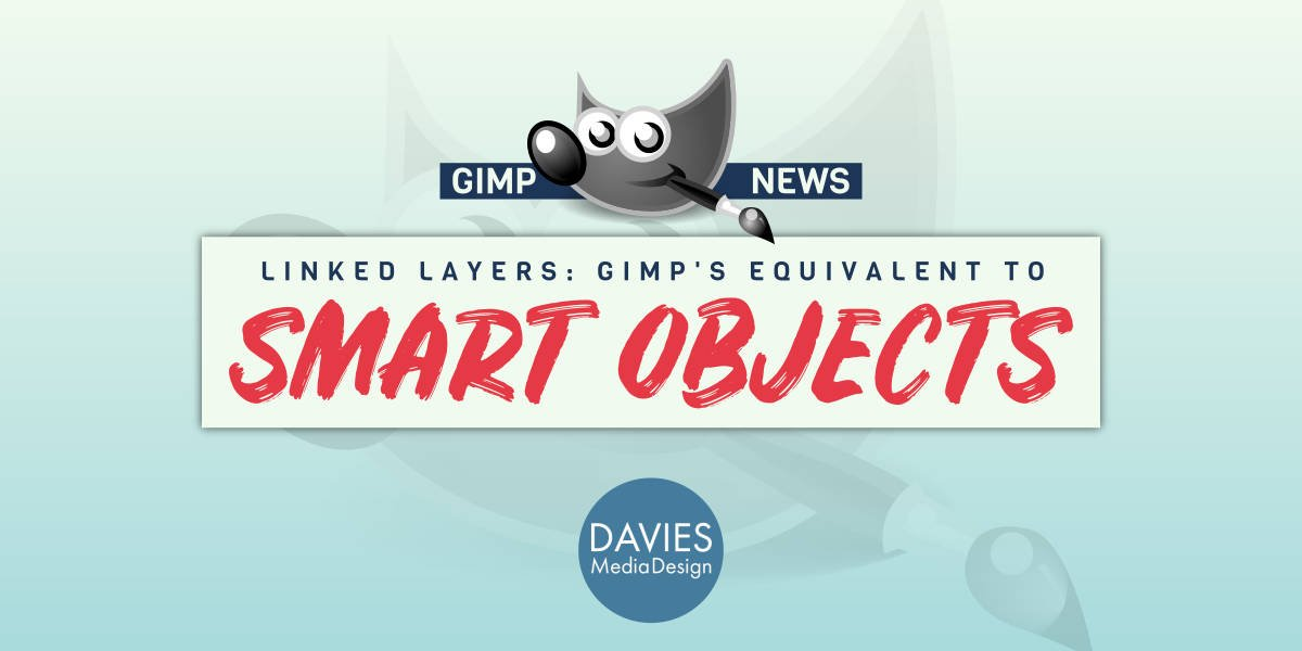 GIMP Linked Layers is Equivalent to Photoshop Smart Objects
