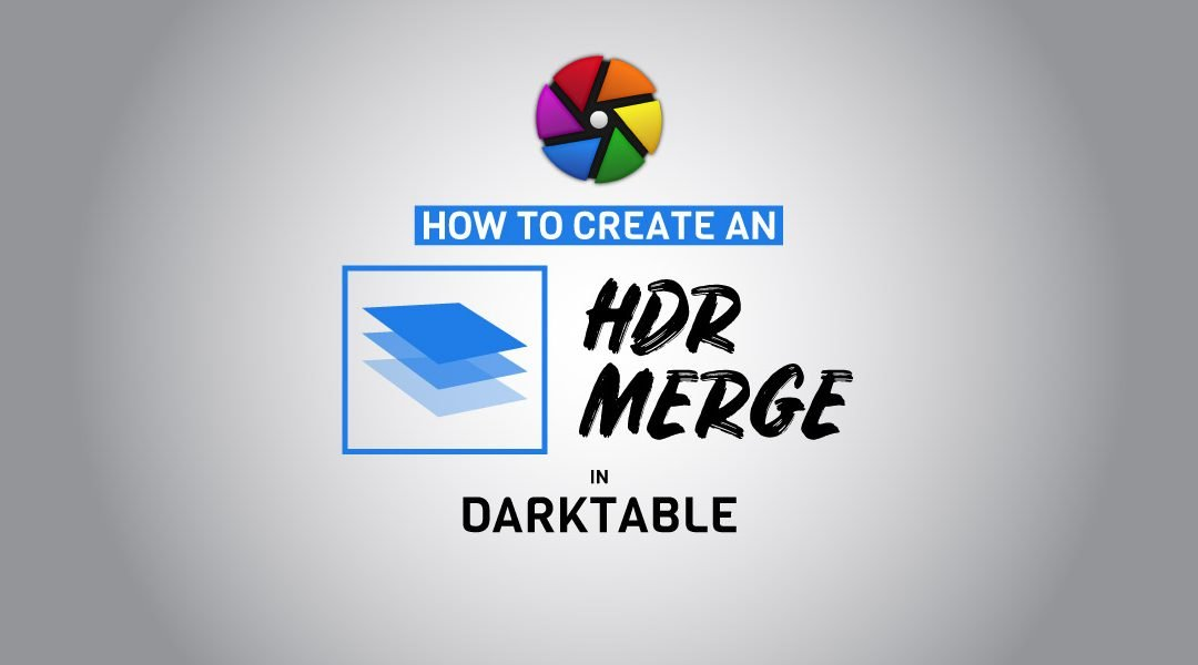 How to Create an HDR Merge in Darktable | Create a DNG Image
