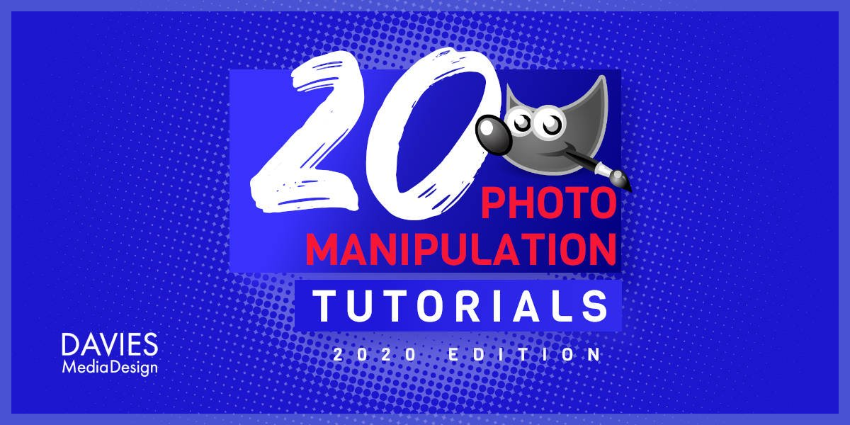 20 GIMP Photo Manipulation Tutorials 2020