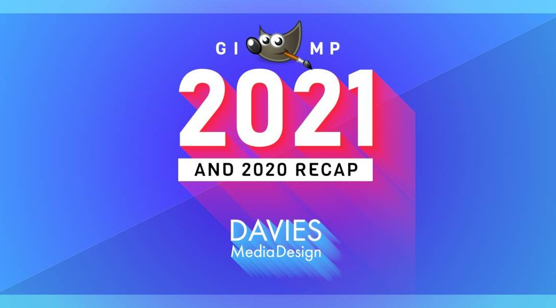 GIMP 2021 Preview och GIMP 2020 Recap